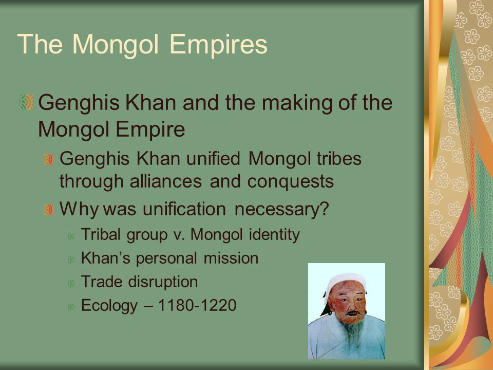 The Mongol Empires Genghis Khan and the making of the Mongol Empire