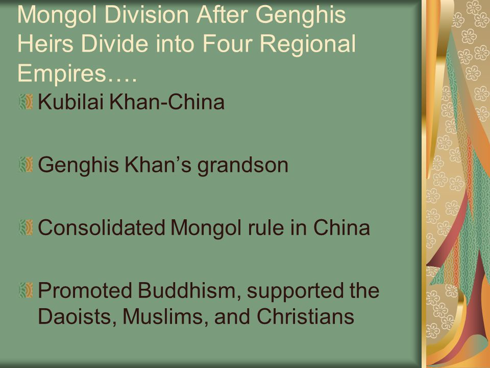 Mongol Division After Genghis Heirs Divide into Four Regional Empires….
