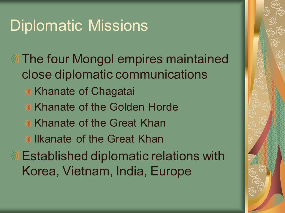 Diplomatic Missions The four Mongol empires maintained close diplomatic communications. Khanate of Chagatai.