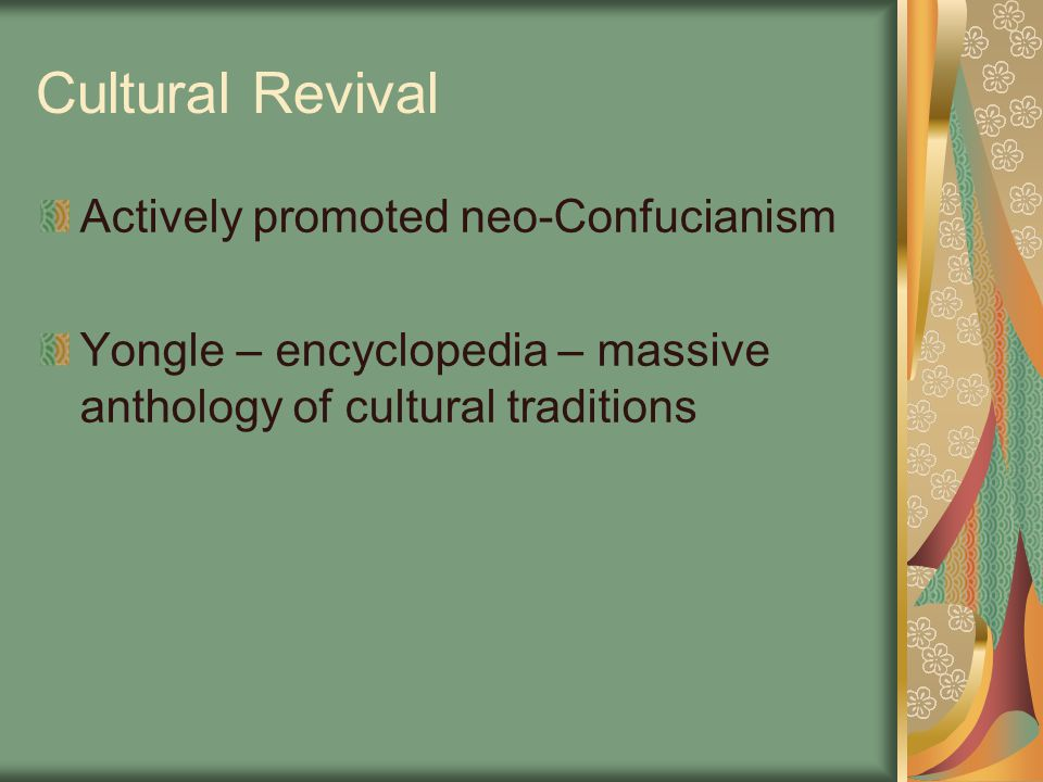 Cultural Revival Actively promoted neo-Confucianism