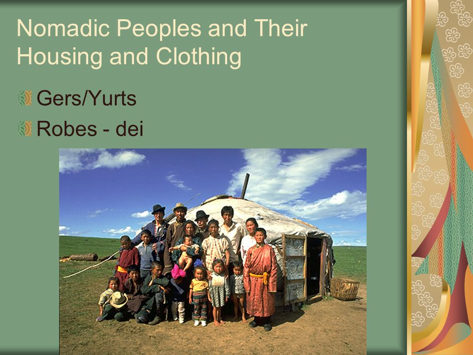 Nomadic Peoples and Their Housing and Clothing