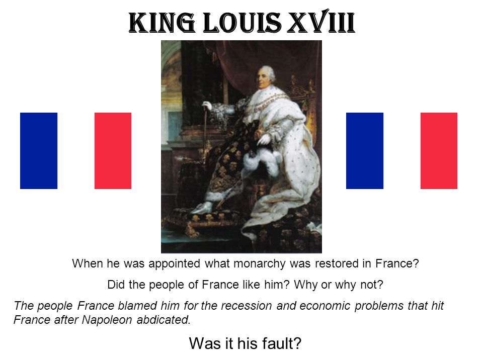 King Louis XVIII Was it his fault