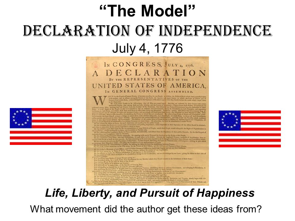 The Model Declaration of Independence July 4, 1776