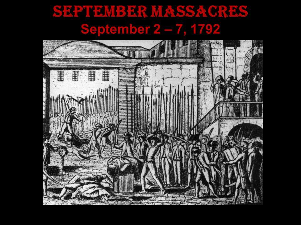 September Massacres September 2 – 7, 1792