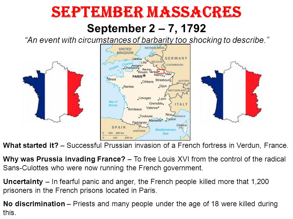 September Massacres September 2 – 7, 1792 An event with circumstances of barbarity too shocking to describe.