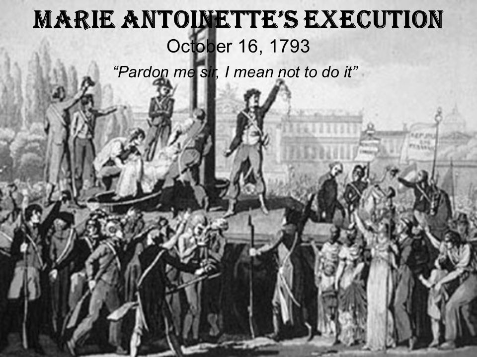 Marie Antoinette's Execution October 16, 1793