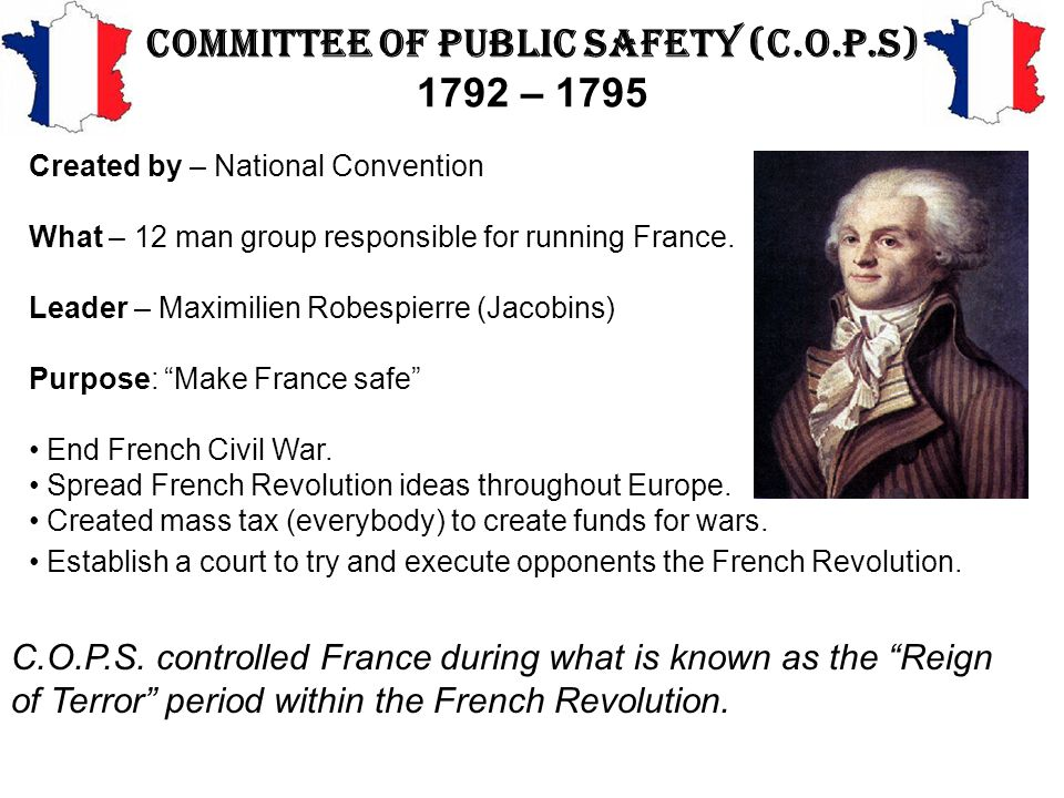 Committee of Public Safety (C.O.P.S) 1792 – 1795