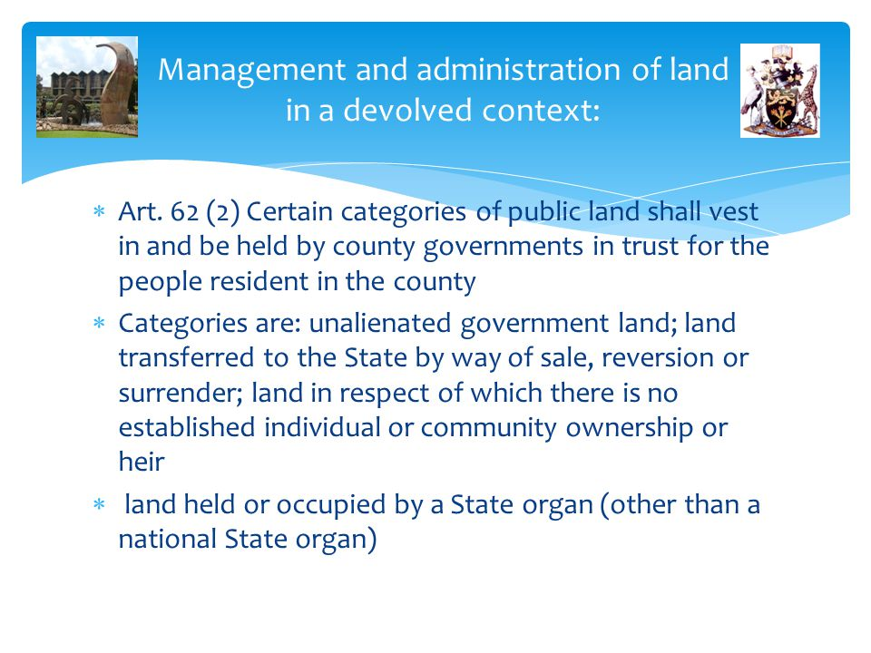 Management and administration of land in a devolved context: