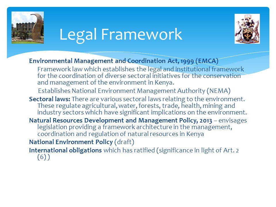 Legal Framework Environmental Management and Coordination Act, 1999 (EMCA)