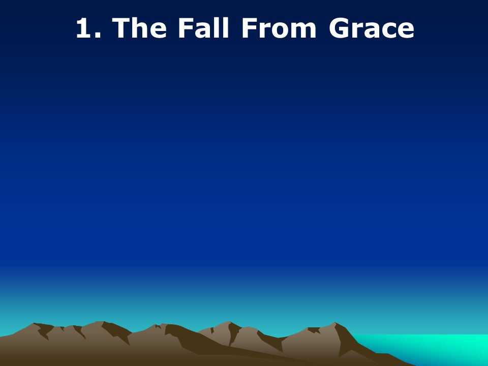 1. The Fall From Grace
