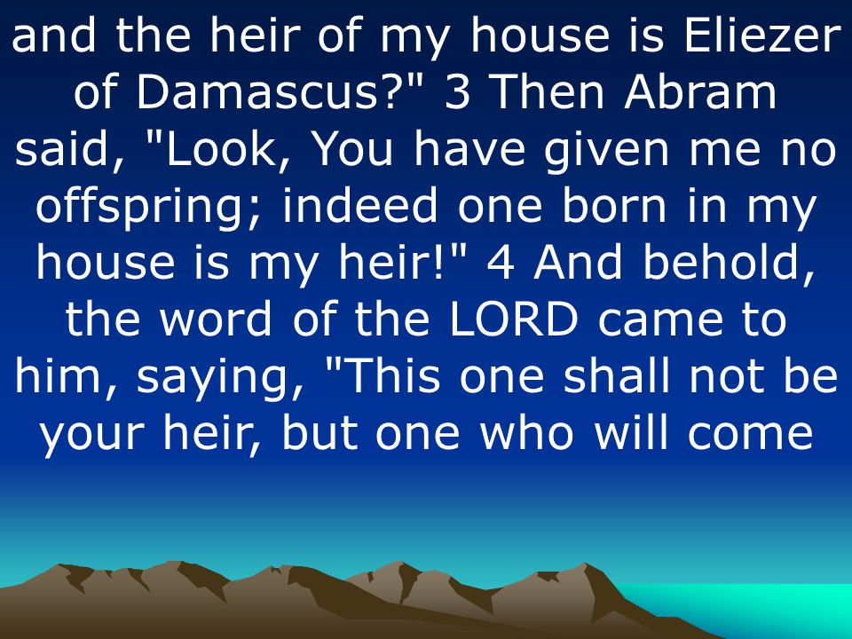 and the heir of my house is Eliezer of Damascus