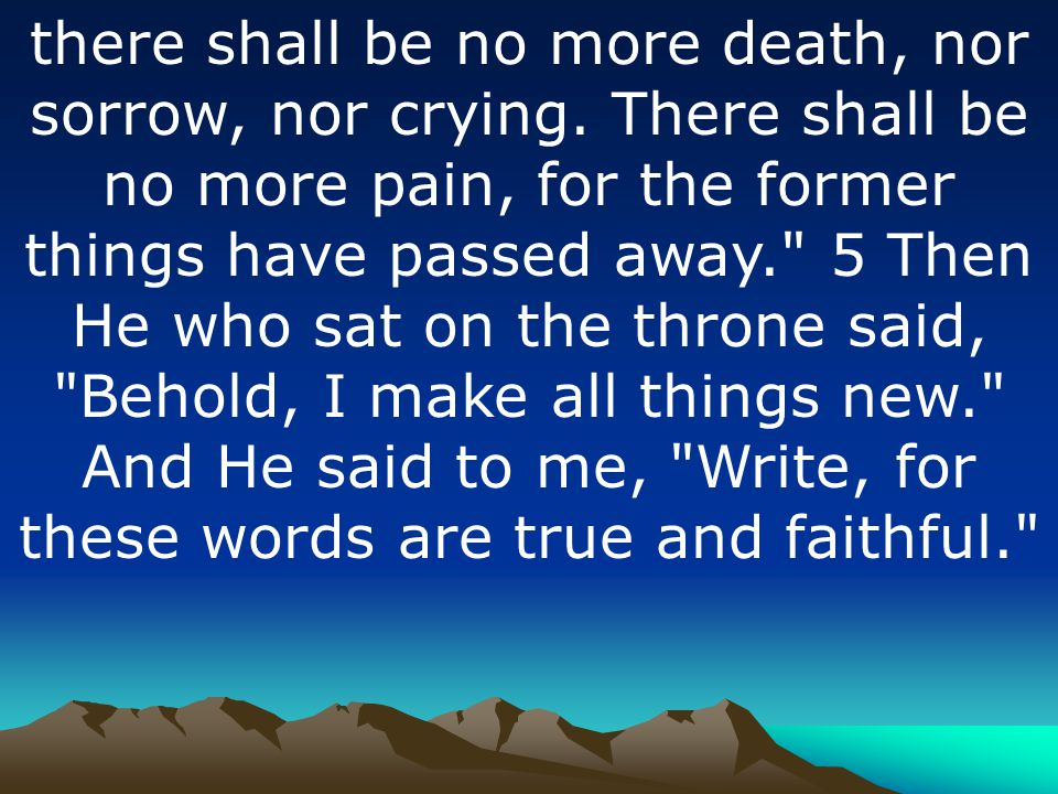 there shall be no more death, nor sorrow, nor crying