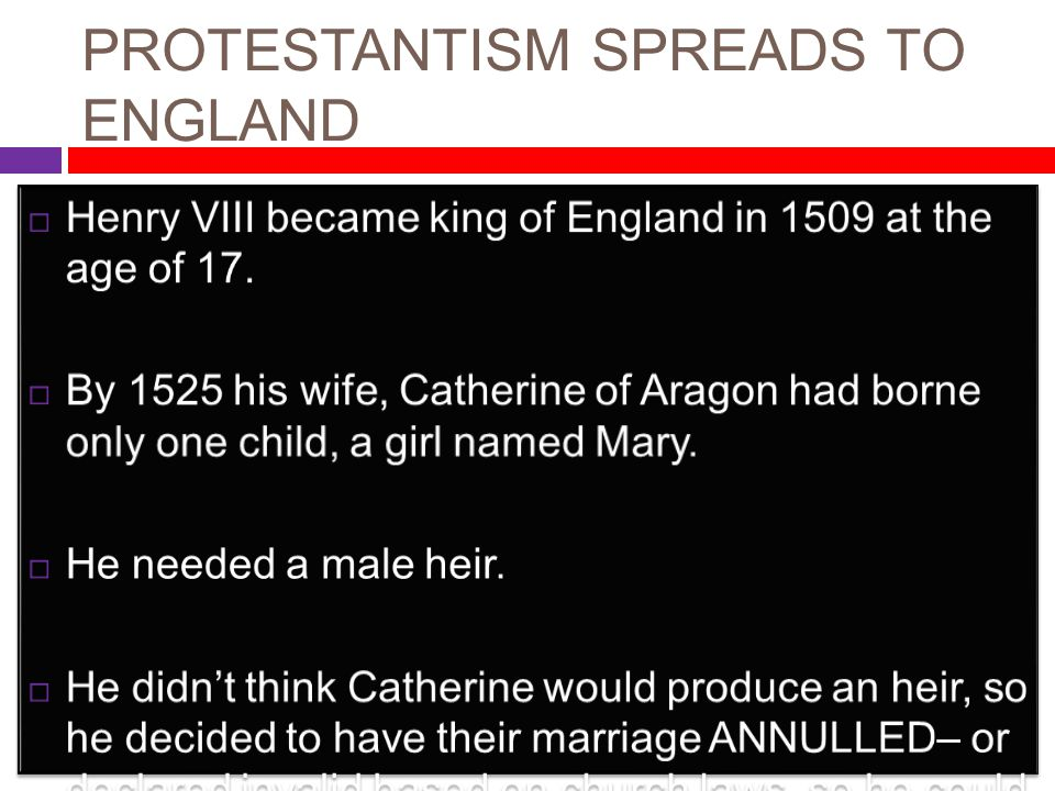 PROTESTANTISM SPREADS TO ENGLAND