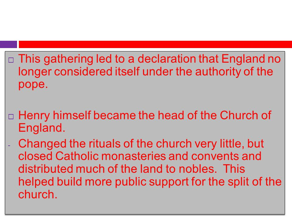 This gathering led to a declaration that England no longer considered itself under the authority of the pope.