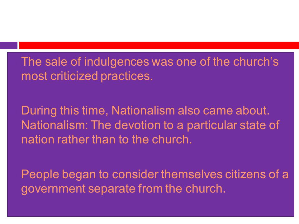 The sale of indulgences was one of the church's most criticized practices.