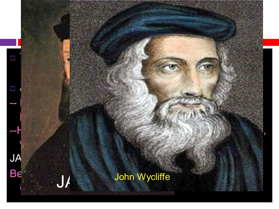 JAN HUS Reformers Two men stepped forward to challenge the church.