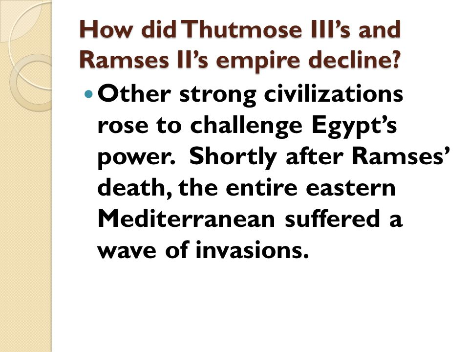 How did Thutmose III's and Ramses II's empire decline
