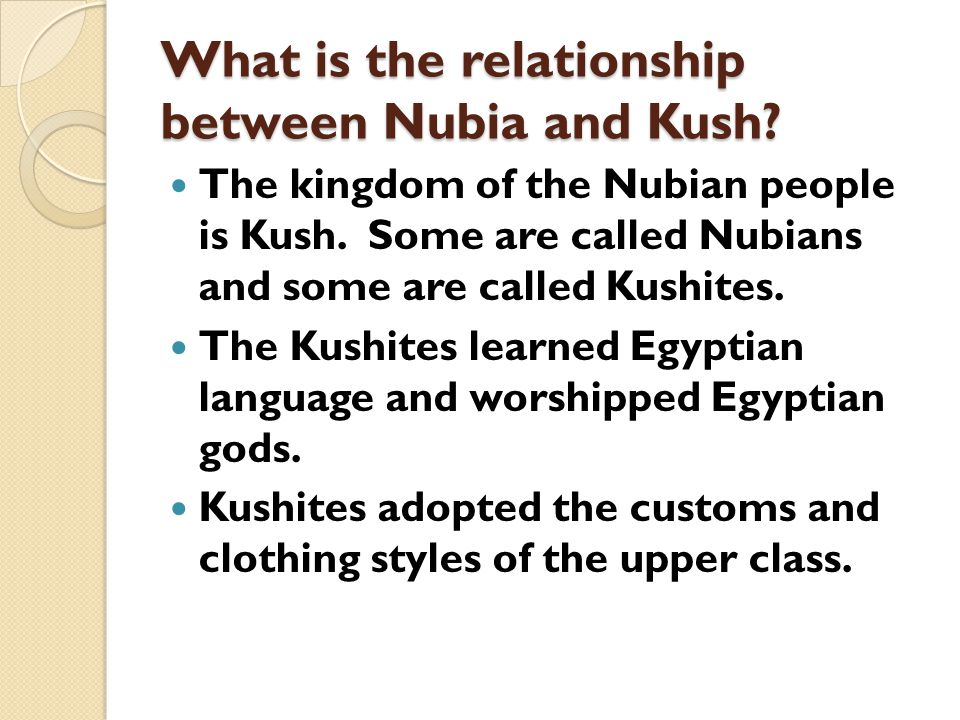 What is the relationship between Nubia and Kush
