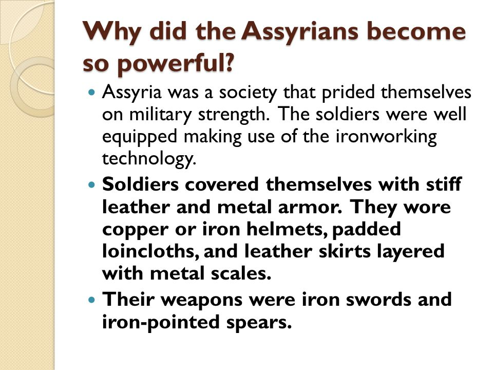 Why did the Assyrians become so powerful