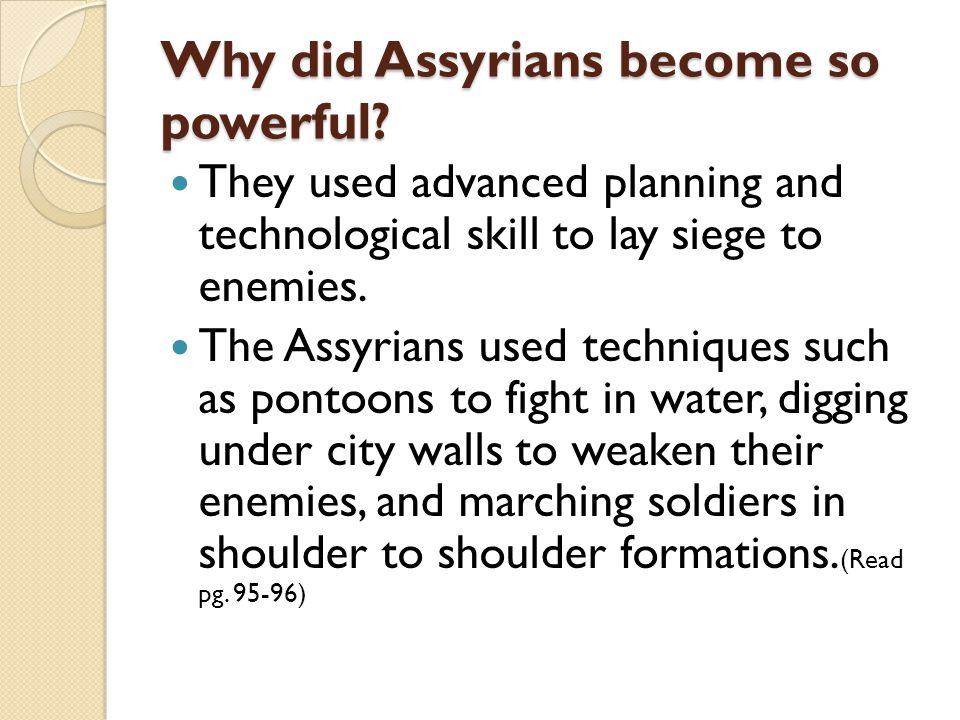 Why did Assyrians become so powerful