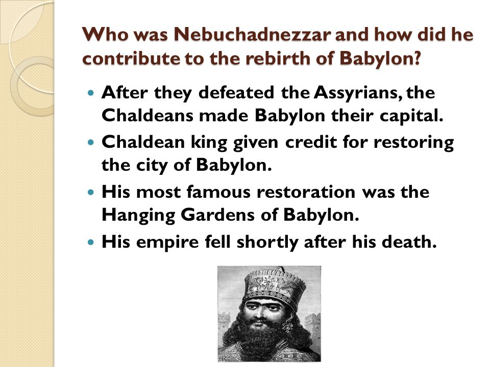 Who was Nebuchadnezzar and how did he contribute to the rebirth of Babylon