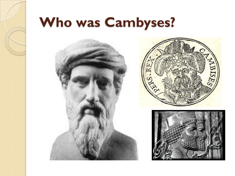 Who was Cambyses