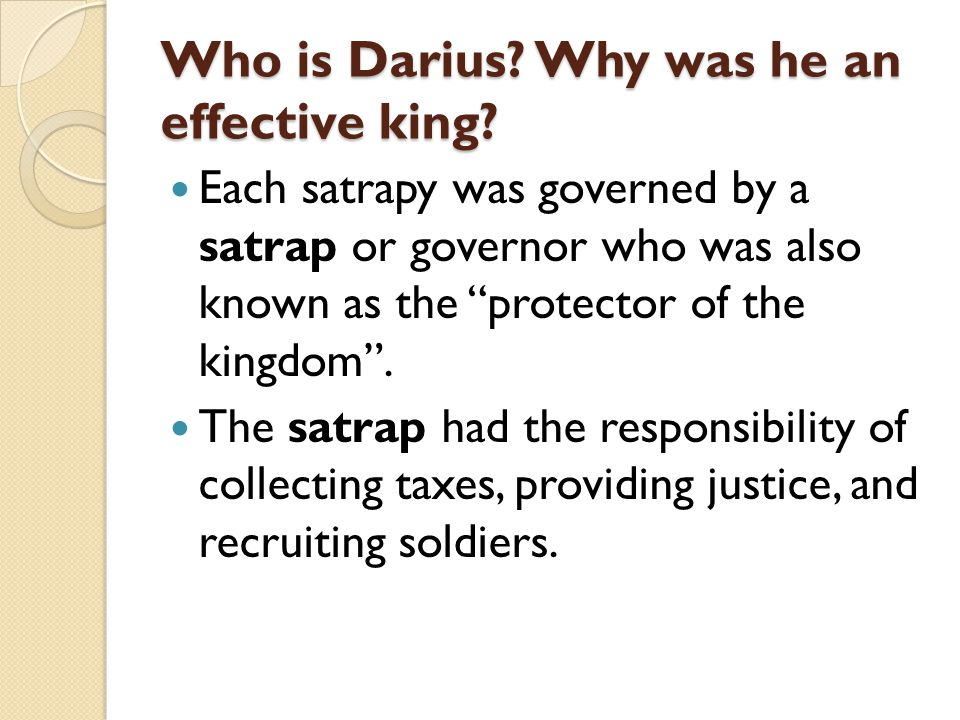 Who is Darius Why was he an effective king