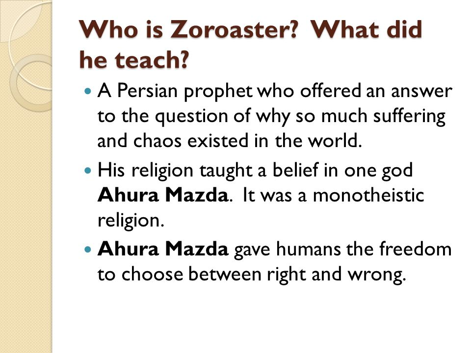 Who is Zoroaster What did he teach