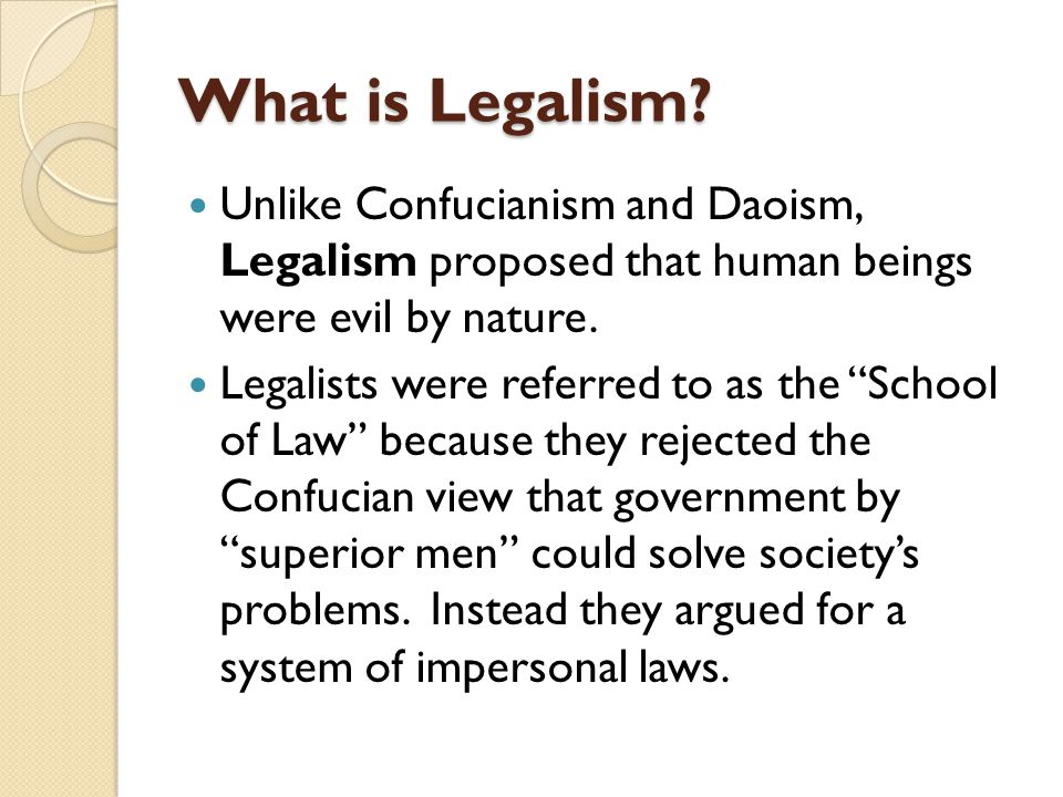 What is Legalism Unlike Confucianism and Daoism, Legalism proposed that human beings were evil by nature.