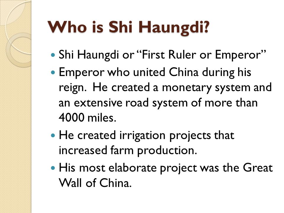 Who is Shi Haungdi Shi Haungdi or First Ruler or Emperor