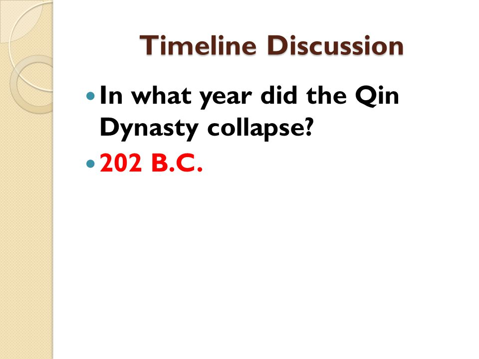 Timeline Discussion In what year did the Qin Dynasty collapse