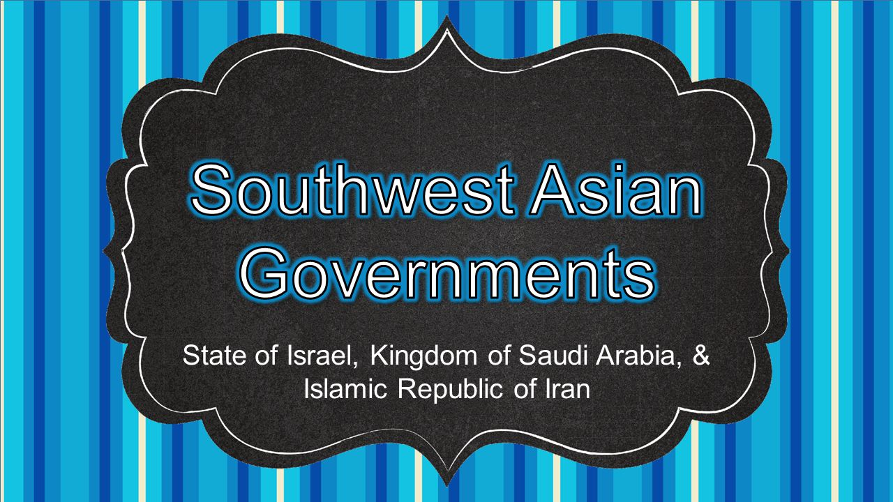State of Israel, Kingdom of Saudi Arabia, & Islamic Republic of Iran