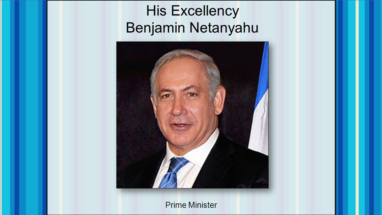 His Excellency Benjamin Netanyahu Prime Minister