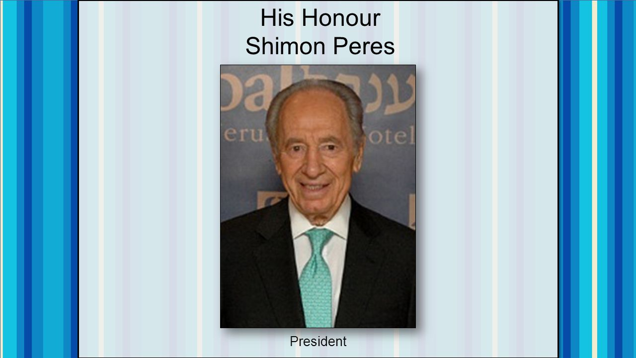 His Honour Shimon Peres President