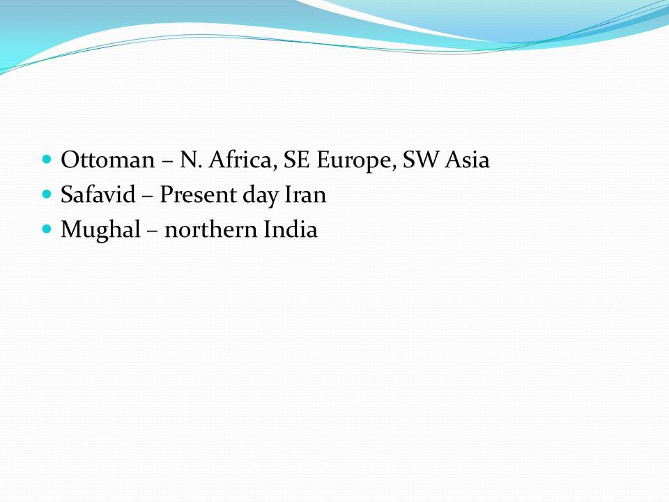 Ottoman – N. Africa, SE Europe, SW Asia