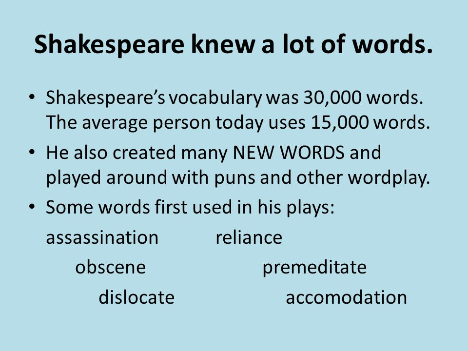 Shakespeare knew a lot of words.