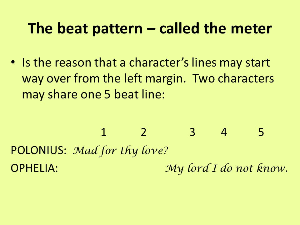 The beat pattern – called the meter
