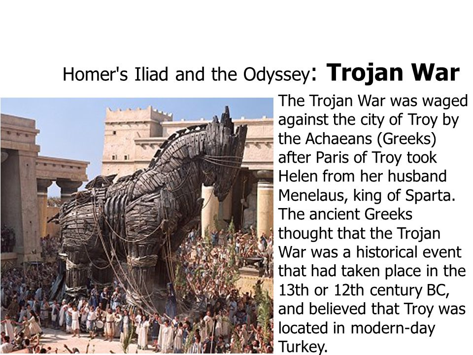 Homer s Iliad and the Odyssey: Trojan War