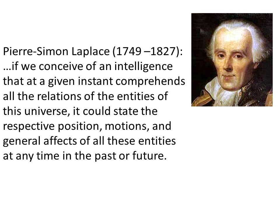 Pierre-Simon Laplace (1749 –1827):