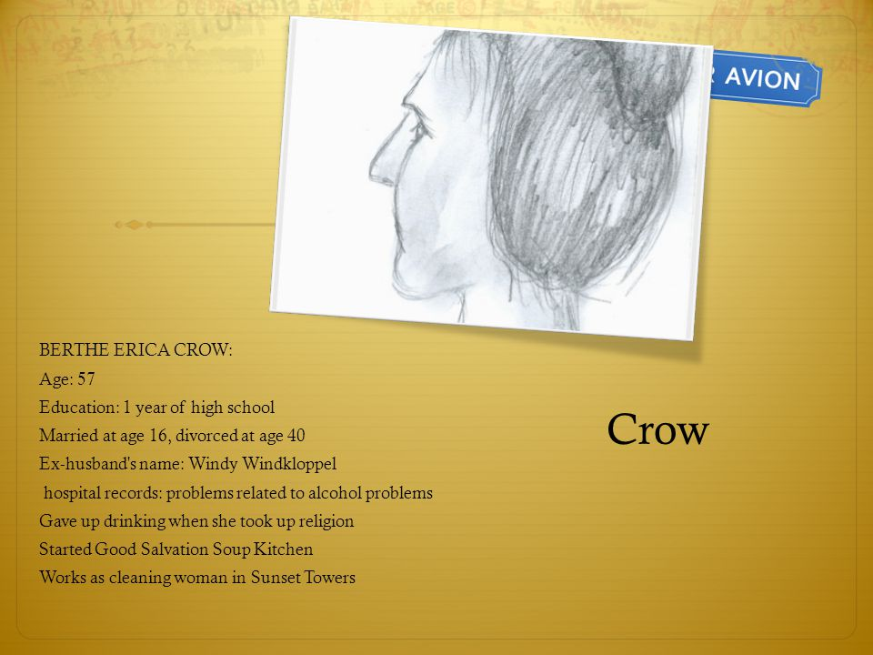 Crow BERTHE ERICA CROW: Age: 57 Education: 1 year of high school