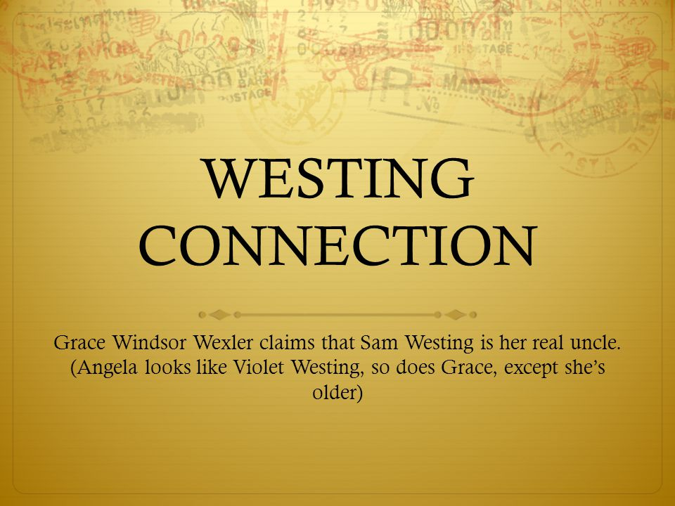 WESTING CONNECTION Grace Windsor Wexler claims that Sam Westing is her real uncle.