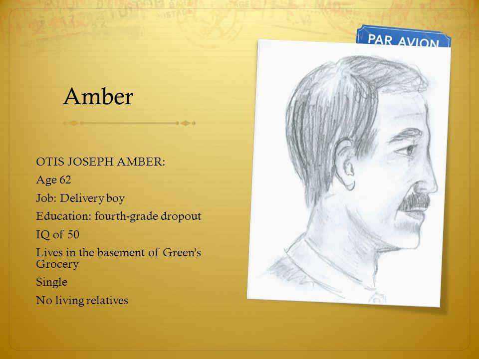 Amber OTIS JOSEPH AMBER: Age 62 Job: Delivery boy