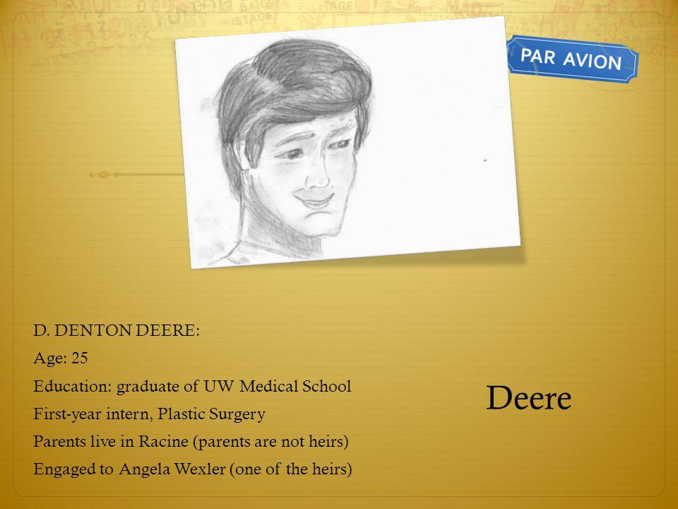 Deere D. DENTON DEERE: Age: 25