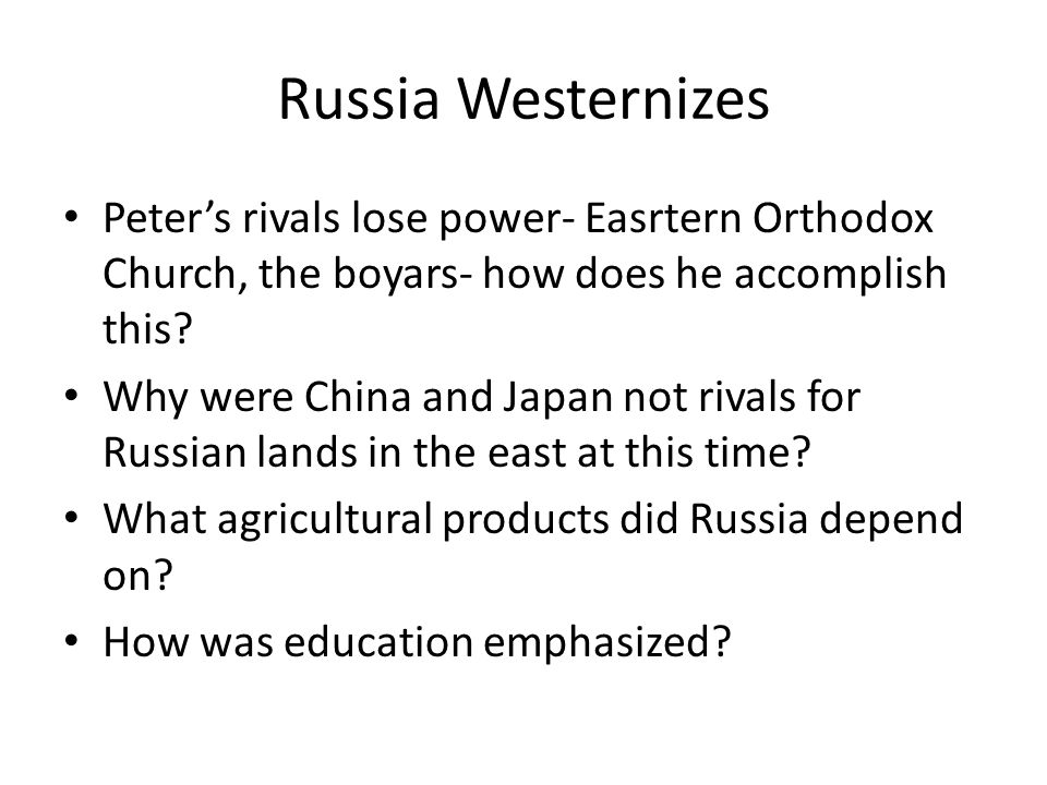Russia Westernizes Peter's rivals lose power- Easrtern Orthodox Church, the boyars- how does he accomplish this