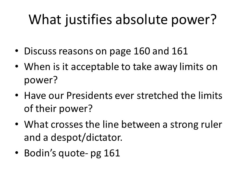 What justifies absolute power