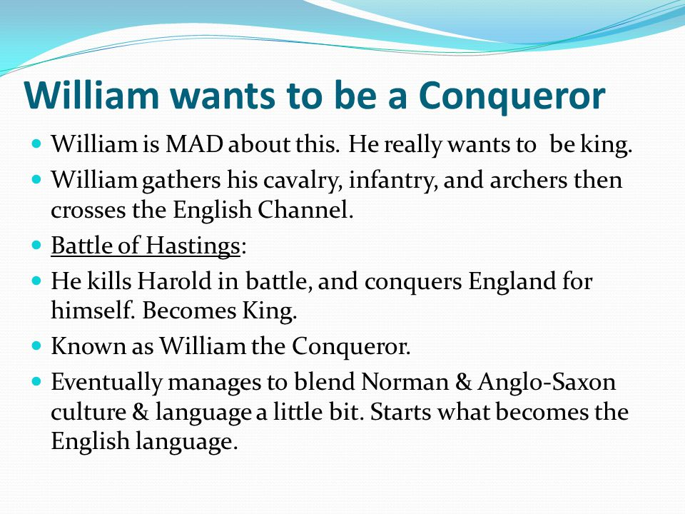 William wants to be a Conqueror