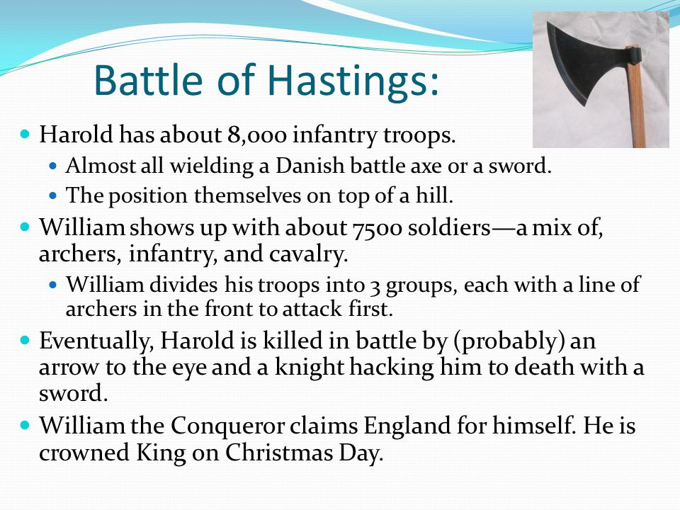 Battle of Hastings: Harold has about 8,000 infantry troops.