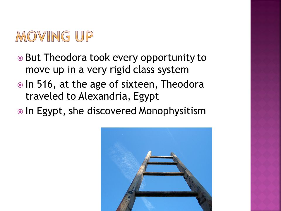 Moving Up But Theodora took every opportunity to move up in a very rigid class system.