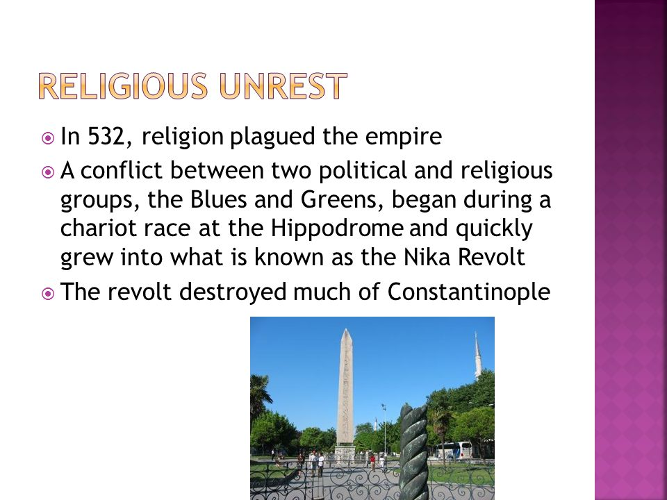Religious Unrest In 532, religion plagued the empire