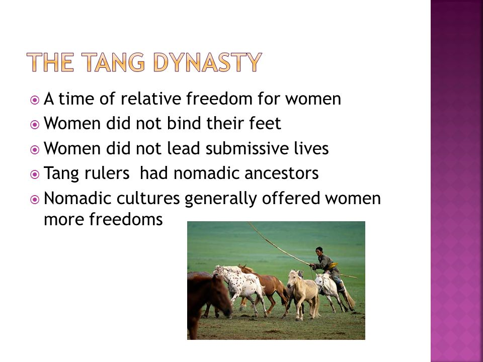 The Tang Dynasty A time of relative freedom for women